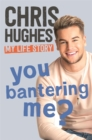 You Bantering Me? : The life story of Love Island's biggest star - Book