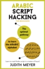 Arabic Script Hacking : The optimal pathway to learn the Arabic alphabet - Book