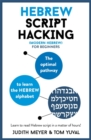 Hebrew Script Hacking : The optimal pathway to learn the Hebrew alphabet - Book