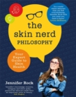 The Skin Nerd Philosophy : Your Expert Guide to Skin Health - Book