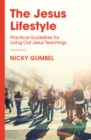 The Jesus Lifestyle : Practical Guidelines for Living Out Jesus' Teachings - Book