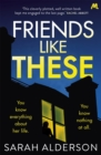 Friends Like These : A gripping psychological thriller with a shocking twist - Book