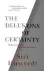 The Delusions of Certainty - eBook