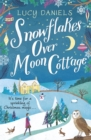 Snowflakes over Moon Cottage : a winter love story set in the Yorkshire Dales - Book