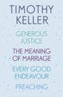Timothy Keller: Generous Justice, The Meaning of Marriage, Every Good Endeavour, Preaching - eBook