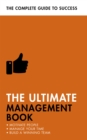 The Ultimate Management Book : Motivate People, Manage Your Time, Build a Winning Team - Book
