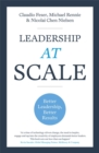 Leadership At Scale : Better leadership, better results (The groundbreaking new book from experts at McKinsey, the world's number one leadership factory) - Book