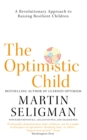 The Optimistic Child : A Revolutionary Approach to Raising Resilient Children - Book