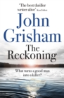 The Reckoning : the electrifying new novel from bestseller John Grisham