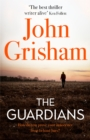 The Guardians : The explosive new thriller from international bestseller John Grisham - Book