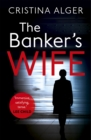 The Banker's Wife : The addictive thriller that will keep you guessing - Book