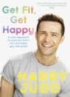 Get Fit, Get Happy : A new approach to exercise that's fun and helps you feel great - Book