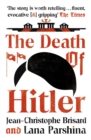 The Death of Hitler : The Final Word on the Ultimate Cold Case: The Search for Hitler's Body - Book