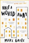 Half a World Away : The stunningly heartfelt new novel from the bestselling author of The Man I Think I Know - Book