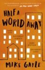 Half a World Away : The stunningly heartfelt new novel from the bestselling author of The Man I Think I Know - eBook