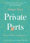 Private Parts : How To Really Live With Endometriosis - Book