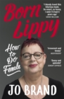 Born Lippy : How to Do Female - Book