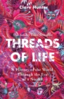 Threads of Life : A History of the World Through the Eye of a Needle - Book