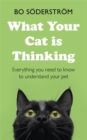 What Your Cat Is Thinking : Everything you need to know to understand your pet - Book