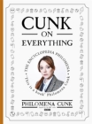Cunk on Everything : The Encyclopedia Philomena - 'Essential reading for these slipshod times' Al Murray - Book