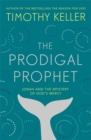 The Prodigal Prophet : Jonah and the Mystery of God's Mercy - Book
