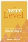 The Next Level : What Insiders Know About Executive Success - Book