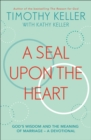 A Seal Upon the Heart : God s Wisdom and the Meaning of Marriage: a Devotional - eBook