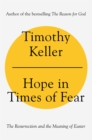 Hope in Times of Fear : The Resurrection and the Meaning of Easter - Book