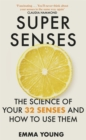 Super Senses : The Science of Your 32 Senses and How to Use Them - Book