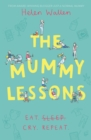 The Mummy Lessons : The laugh-out-loud novel for all exhausted parents and parents-to-be - eBook