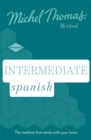 Intermediate Spanish New Edition (Learn Spanish with the Michel Thomas Method) : Intermediate Spanish Audio Course - Book