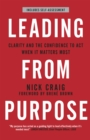 Leading from Purpose : Clarity and confidence to act when it matters - Book