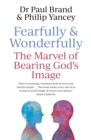 Fearfully and Wonderfully : The marvel of bearing God's image - Book