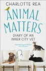Animal Matters : Diary of an Inner City Vet - Book