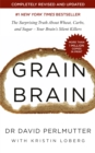 Grain Brain : The Surprising Truth about Wheat, Carbs, and Sugar - Your Brain's Silent Killers - Book