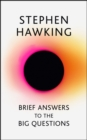 Brief Answers to the Big Questions : the final book from Stephen Hawking - Book