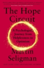 The Hope Circuit : A Psychologist's Journey from Helplessness to Optimism - Book