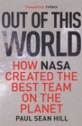 Out of This World : The principles of high performance and perfect decision making learned from leading at NASA - Book