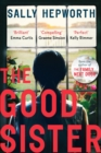 The Good Sister : The gripping domestic page-turner perfect for fans of Liane Moriarty