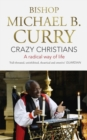 Crazy Christians : A Radical Way of Life - eBook