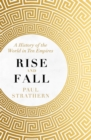 Rise and Fall : A History of the World in Ten Empires - Book