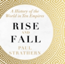 Rise and Fall : A History of the World in Ten Empires - eBook