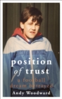 Position of Trust : A football dream betrayed - eBook