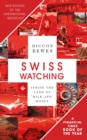 Swiss Watching : Inside the Land of Milk and Money - eBook