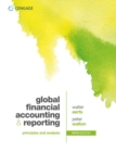 Global Financial Accounting and Reporting : Principles and Analysis - Book