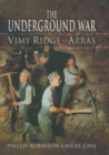 The Underground War : Vimy Ridge to Arras - eBook