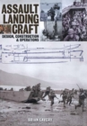 Assault Landing Craft : Design, Construction & Operators - eBook