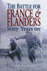 The Battle for France & Flanders : Sixty Years On - eBook