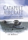 Catapult Aircraft : Seaplanes That Flew From Ships Without Flight Decks - eBook