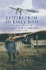 Letters from an Early Bird : The life and letters of Denys Corbett Wilson 1882-1915 - eBook
